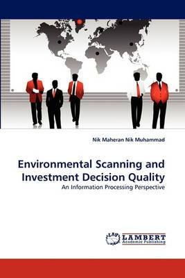 Environmental Scanning and Investment Decision Quality