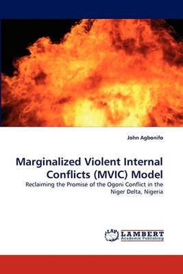 Marginalized Violent Internal Conflicts (MVIC) Model