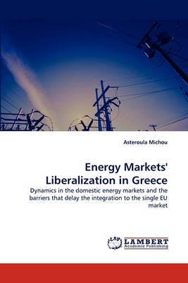 Energy Markets' Liberalization in Greece
