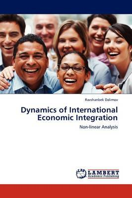 Dynamics of International Economic Integration