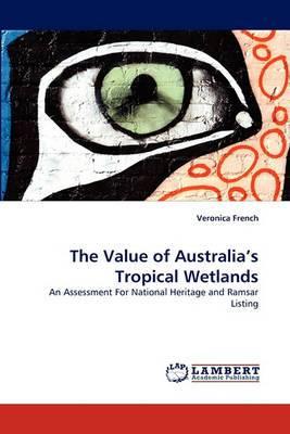The Value of Australia's Tropical Wetlands