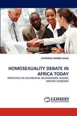 Homosexuality Debate in Africa Today