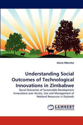 Understanding Social Outcomes of Technological Innovations in Zimbabwe