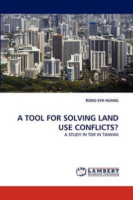A Tool for Solving Land Use Conflicts?