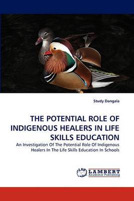 The Potential Role of Indigenous Healers in Life Skills Education
