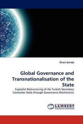 Global Governance and Transnationalisation of the State