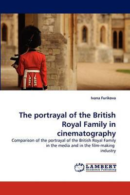 The Portrayal of the British Royal Family in Cinematography