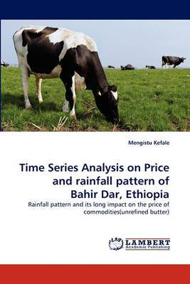 Time Series Analysis on Price and Rainfall Pattern of Bahir Dar, Ethiopia
