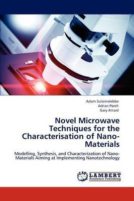 Novel Microwave Techniques for the Characterisation of Nano-Materials