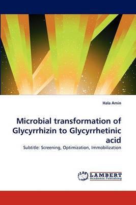 Microbial Transformation of Glycyrrhizin to Glycyrrhetinic Acid