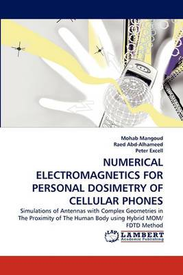 Numerical Electromagnetics for Personal Dosimetry of Cellular Phones