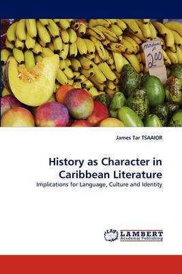 History as Character in Caribbean Literature