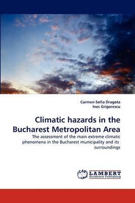 Climatic Hazards in the Bucharest Metropolitan Area