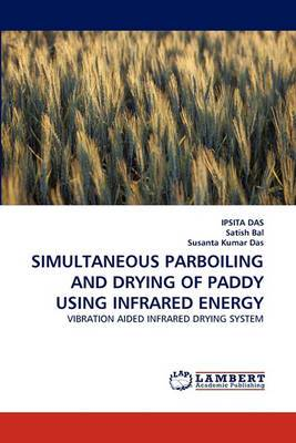 Simultaneous Parboiling and Drying of Paddy Using Infrared Energy