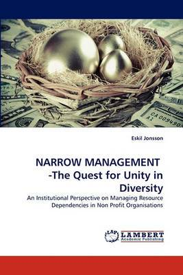 Narrow Management -The Quest for Unity in Diversity