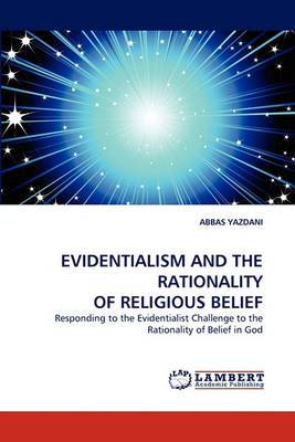 Evidentialism and the Rationality of Religious Belief