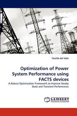 Optimization of Power System Performance Using Facts Devices