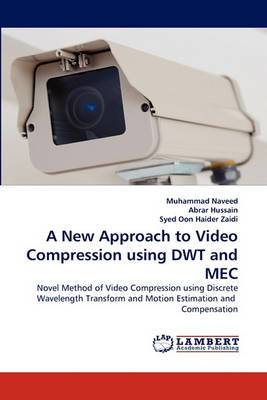 A New Approach to Video Compression Using Dwt and Mec