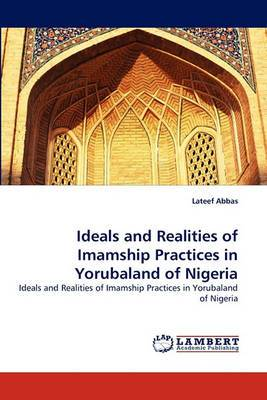 Ideals and Realities of Imamship Practices in Yorubaland of Nigeria