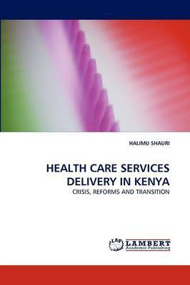 Health Care Services Delivery in Kenya