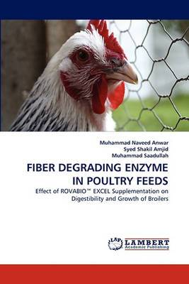 Fiber Degrading Enzyme in Poultry Feeds