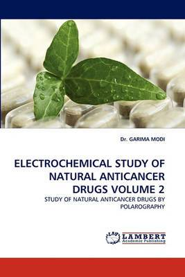 Electrochemical Study of Natural Anticancer Drugs Volume 2