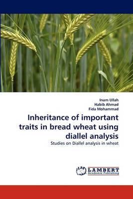 Inheritance of Important Traits in Bread Wheat Using Diallel Analysis