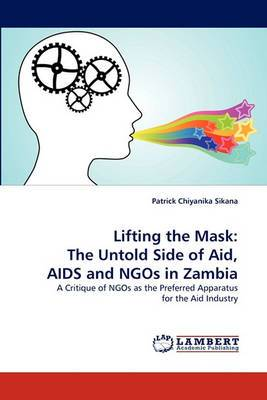 Lifting the Mask: The Untold Side of Aid, AIDS and Ngos in Zambia
