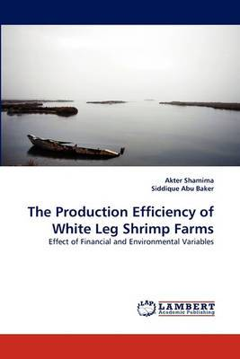 The Production Efficiency of White Leg Shrimp Farms