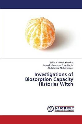 Investigations of Biosorption Capacity Histories Witch