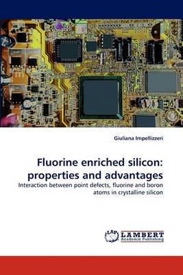 Fluorine Enriched Silicon: Properties and Advantages