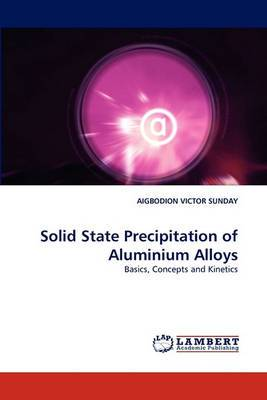 Solid State Precipitation of Aluminium Alloys