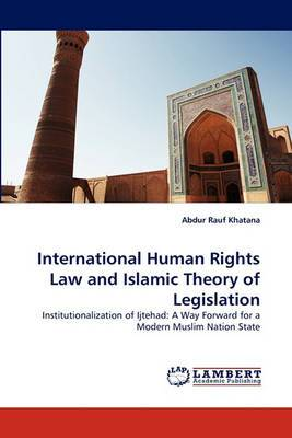 International Human Rights Law and Islamic Theory of Legislation