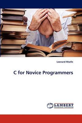 C for Novice Programmers