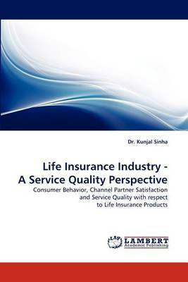 Life Insurance Industry - A Service Quality Perspective