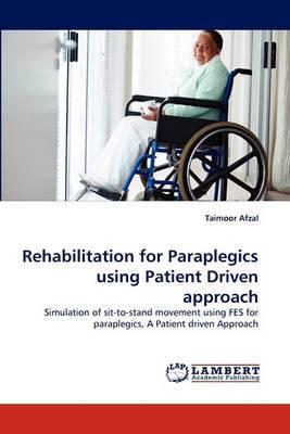 Rehabilitation for Paraplegics Using Patient Driven Approach