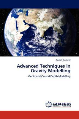 Advanced Techniques in Gravity Modelling