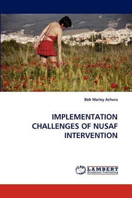 Implementation Challenges of Nusaf Intervention