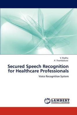 Secured Speech Recognition for Healthcare Professionals