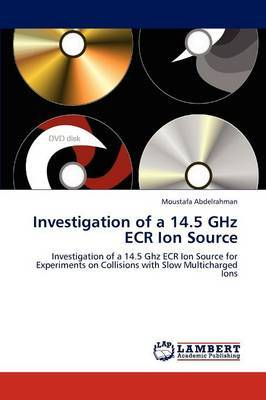 Investigation of a 14.5 Ghz Ecr Ion Source