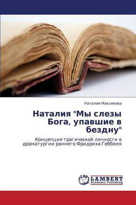 Nataliya My Slezy Boga, Upavshie V Bezdnu