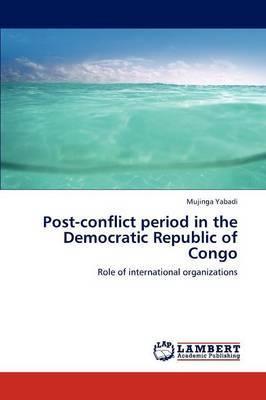 Post-Conflict Period in the Democratic Republic of Congo