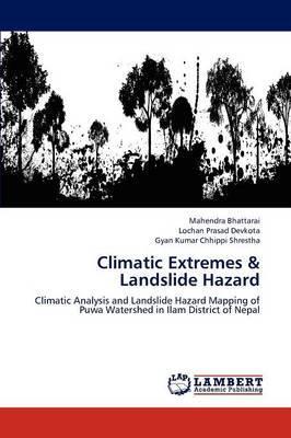 Climatic Extremes & Landslide Hazard