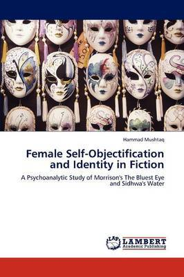 Female Self-Objectification and Identity in Fiction