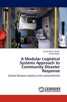 A Modular Logistical Systems Approach to Community Disaster Response
