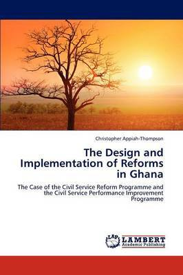 The Design and Implementation of Reforms in Ghana
