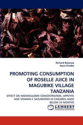Promoting Consumption of Roselle Juice in Magubike Village Tanzania
