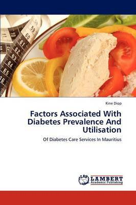 Factors Associated with Diabetes Prevalence and Utilisation