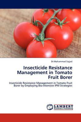 Insecticide Resistance Management in Tomato Fruit Borer