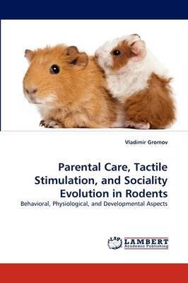 Parental Care, Tactile Stimulation, and Sociality Evolution in Rodents